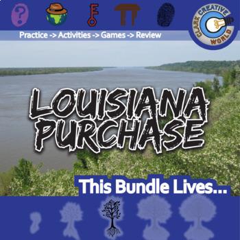 Louisiana Purchase -- U.S. History Curriculum Unit Bundle
