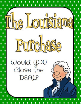 Louisiana Purchase-Would You Close the Deal Novel Study