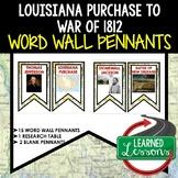 Louisiana Purchase-War of 1812 Word Wall Pennants, Louisia
