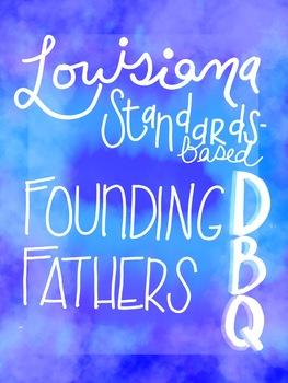 Louisiana Standards-Based Founding Fathers DBQ Quiz
