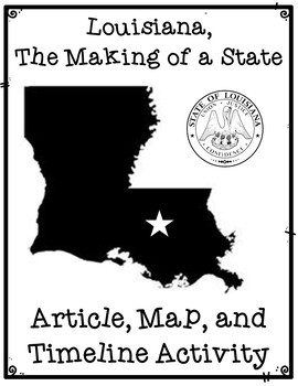 Louisiana: The Making of a State Article, Map, & Timeline Activity