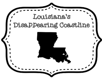 Louisiana's Disappearing Coastline Graphic Organizer