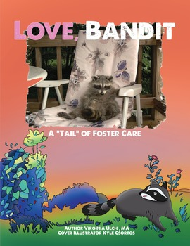"""Love, Bandit A """"tail""""  of foster care with plush raccoon"""