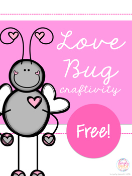 Love Bug Craftivity FREE!
