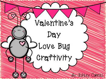 Love Bug Valentine's Day Craftivity