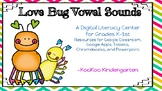 Love Bug Vowel Sounds-A Digital Literacy Center (Compatible with Google Apps)