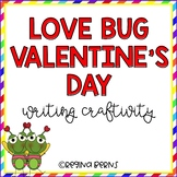 Love Bugs Valentine's Day Writing Craftivity