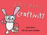 Love Bunny Craftivity: Fun for February!