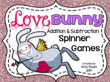 Love Bunny DIFFERENTIATED Addition & Subtraction Spinner Games