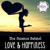 The Science Behind: Love & Happiness