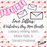 Love Letters: Valentine's Day Mini Bundle -PreK- Literacy,