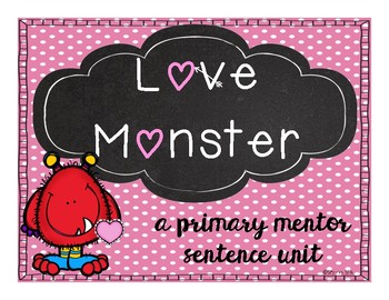 Love Monster: A Primary Mentor Sentence Unit