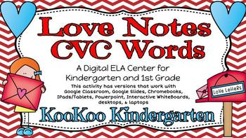 Love Notes CVC Words-A Digital ELA Center (Compatible with Google Apps)
