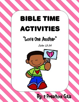 Love One Another!  Bible Time Activities for John 13:34