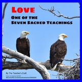 Love: One of the Seven Sacred Teachings (Lesson, Review Worksheet & Activity)