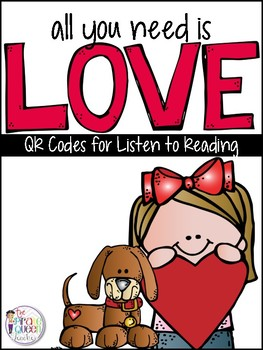 Love QR Codes: 16 Valentine's Day Stories for Daily Five Listen to Reading