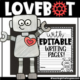 Valentine's Day Craft & Writing   Valentine's Day Activities   Love Robot Craft