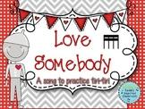 Love Somebody: A folk song to teach tika-tika