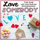 Love Somebody - Valentine's Day Folk Song - with Orff Acco
