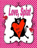 Love, Splat   --  Comprehension Scoot/Pass/Center Work--Color and B&W