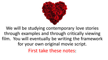 80 slides Unit: Love Stories into Critical Viewing into Movie Script Writing