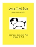 Sharon Creech Love That Dog Socratic Seminar Plan