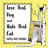 Love That Dog and Hate That Cat Novel Unit Bundle