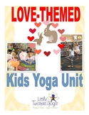 Love-Themed Kids Yoga Unit with Printable or Electronic Yoga Poses!