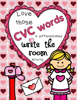 Love Those CVC Words! *Valentine's Write the Room*