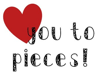 Love You to Pieces Sign
