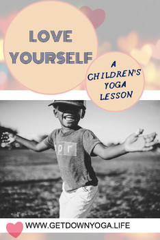 Love Yourself: A Children's Yoga Lesson