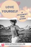 Love Yourself: A Children's Yoga Lesson