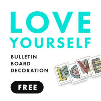 Love Yourself posters - classroom decor/bulletin board