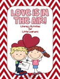 Love is in the Air! {Literacy Activities for Little Learners}