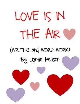 Love is in the Air (Writing and Word Work)