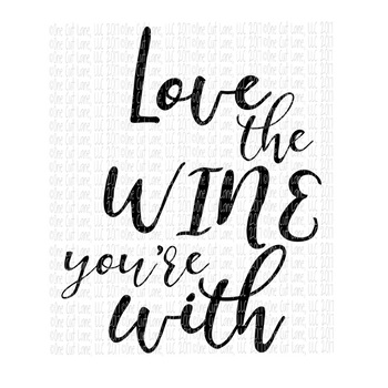 Love the wine your with SVG Cut File