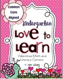 Love to Learn - Kindergarten Valentines Centers (Math and Literacy CCS Aligned)