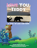 """Love you, Teddy- A """"tail"""" of loss and hope"""