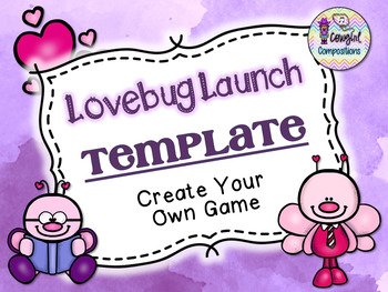 Lovebug Launch Template  - Create Your Own Game