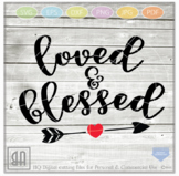 Loved and blessed svg - Valentine Svg - Valentine's SVG