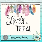 Lovely Tribal Themed EDITABLE Classroom Decor Set One