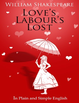 Love's Labour's Lost in Plain and Simple English