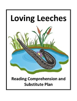 Loving Leeches - Reading Comprehension and Substitute Plan