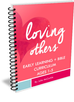 Loving Others: Early Learning Bible Curriculum | Toddler Preschooler