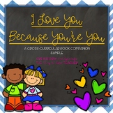 I Love You Because You're You Book Companion and Enrichmen