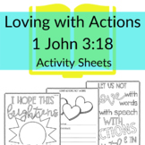 Loving with Actions, Not Words 1 John 3:18 Printable Activ