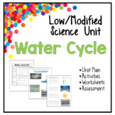 Low / Modified Water Cycle Unit - Includes Lesson Plan Wor