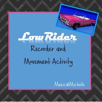 LowRider: Recorder and Movement Activity/Concert Showstopper