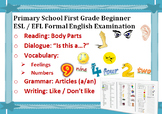 Lower Primary School 1st Grade Beginner ESL/EFL English Exam This is/ Body/ A/An