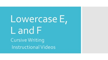 Lowercase Cursive E, L and F Instructional Videos (#4 in Series)